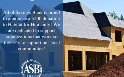 Athol Savings Bank is proud to announce our $500 donation to Habitat for Humanity. We are dedicated to supporting organizations that work so tirelessly for our local community.